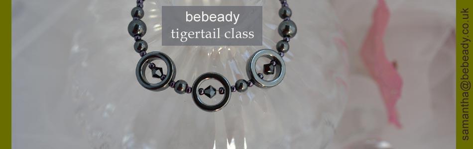 bebeady tigertail jewellery class